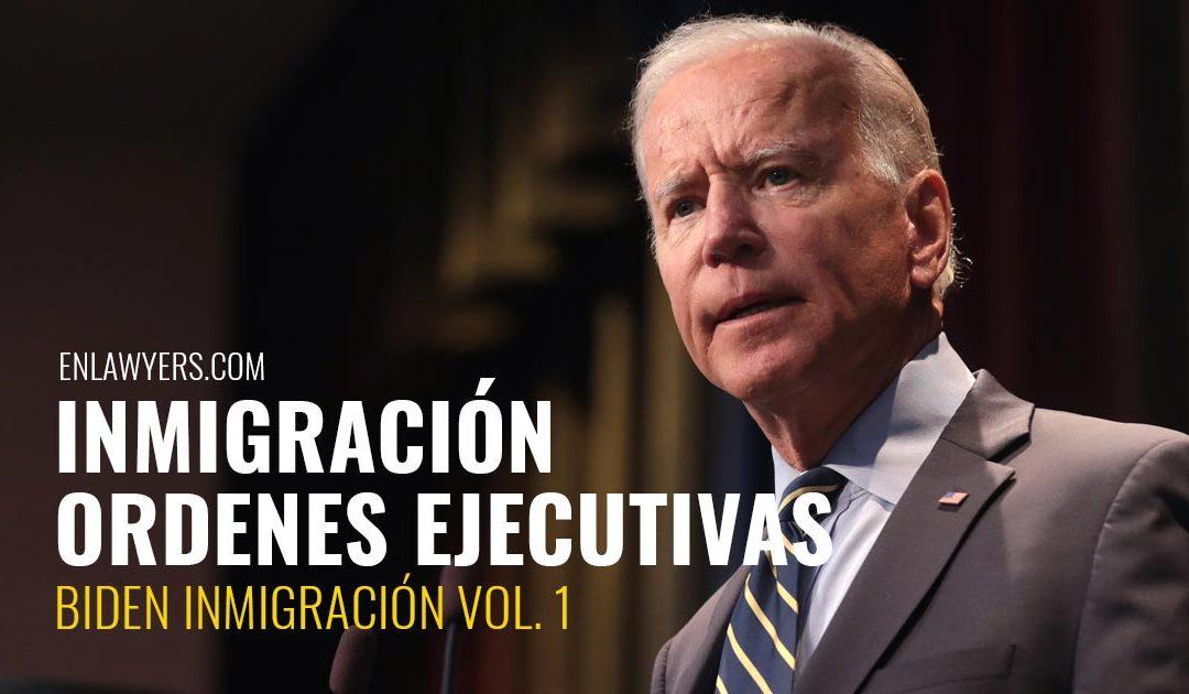 Inmigración Ordenes Ejecutivas Biden