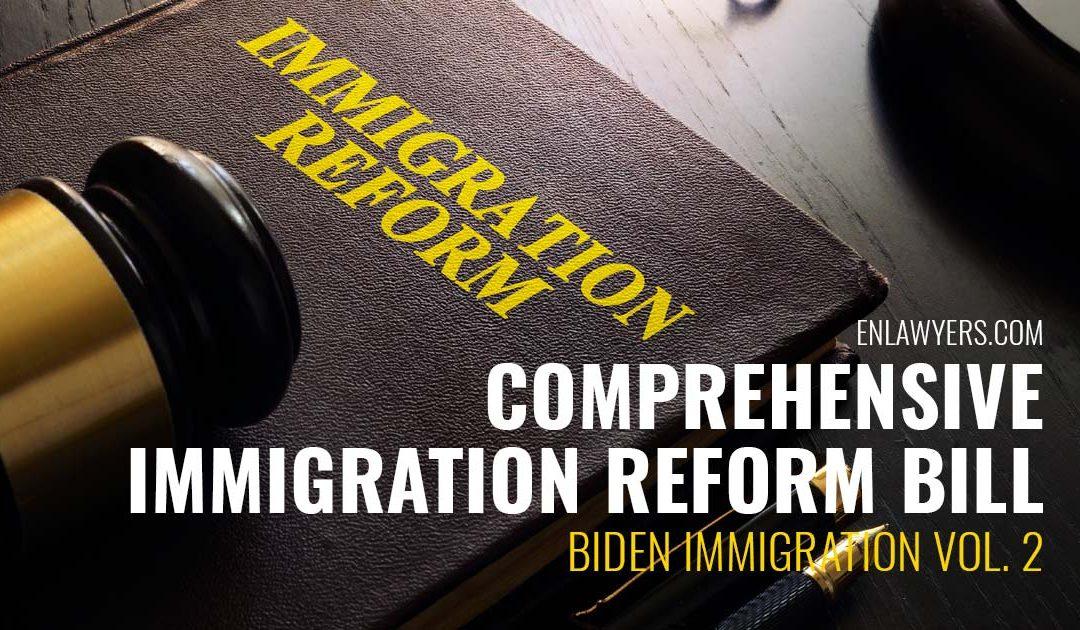 Comprehensive Immigration Reform Bill Biden