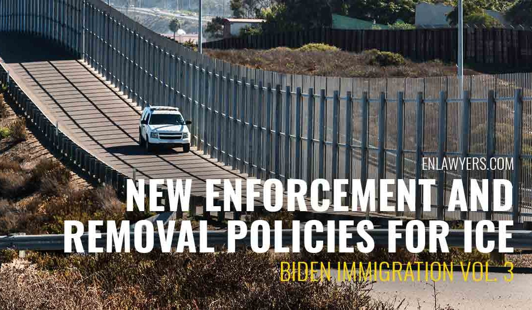 New Enforcement and Removal Policies for ICE immigration